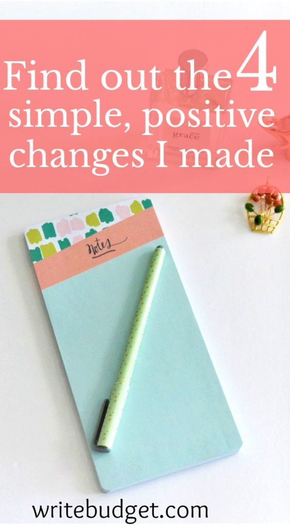 Simple changes that made a positive impact on my life