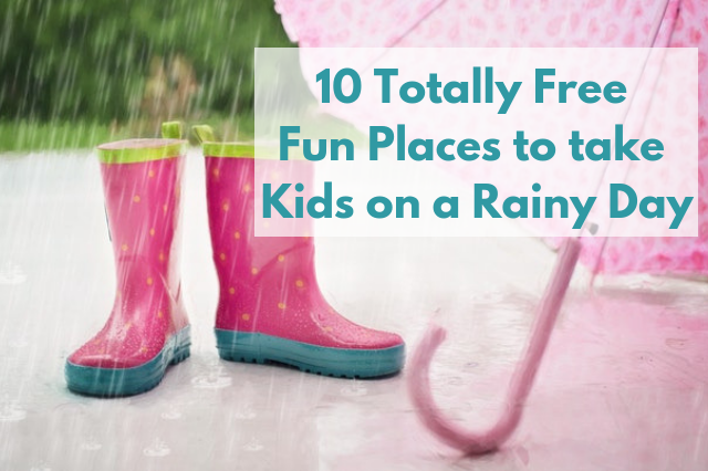10 Fun Free Places to Take Kids on Rainy Days