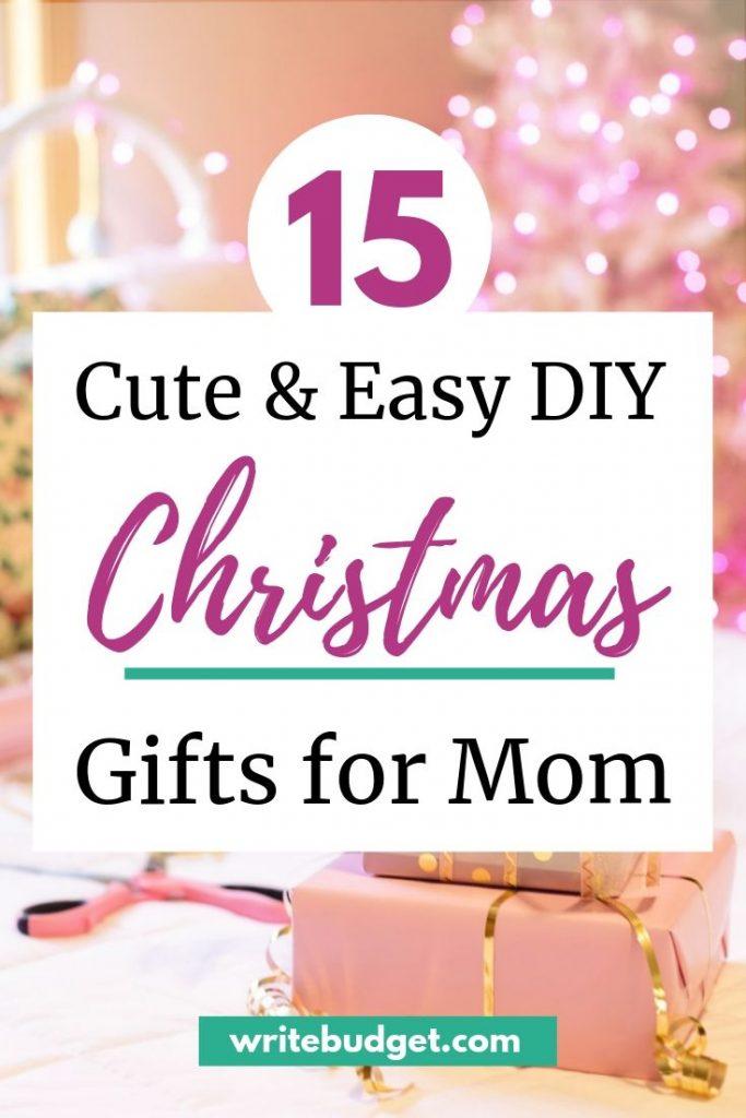 Diy Christmas Gifts For Mom The Write Budget
